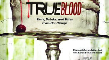 True Blood: Eats, Drinks, and Bites from Bom Temps - Divulgação