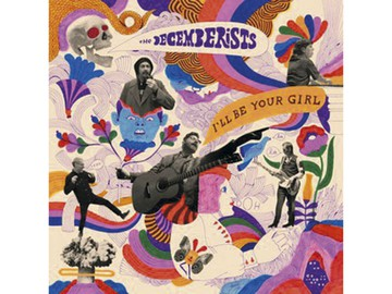 The Decemberists - I'll Be Your Girl Universal
